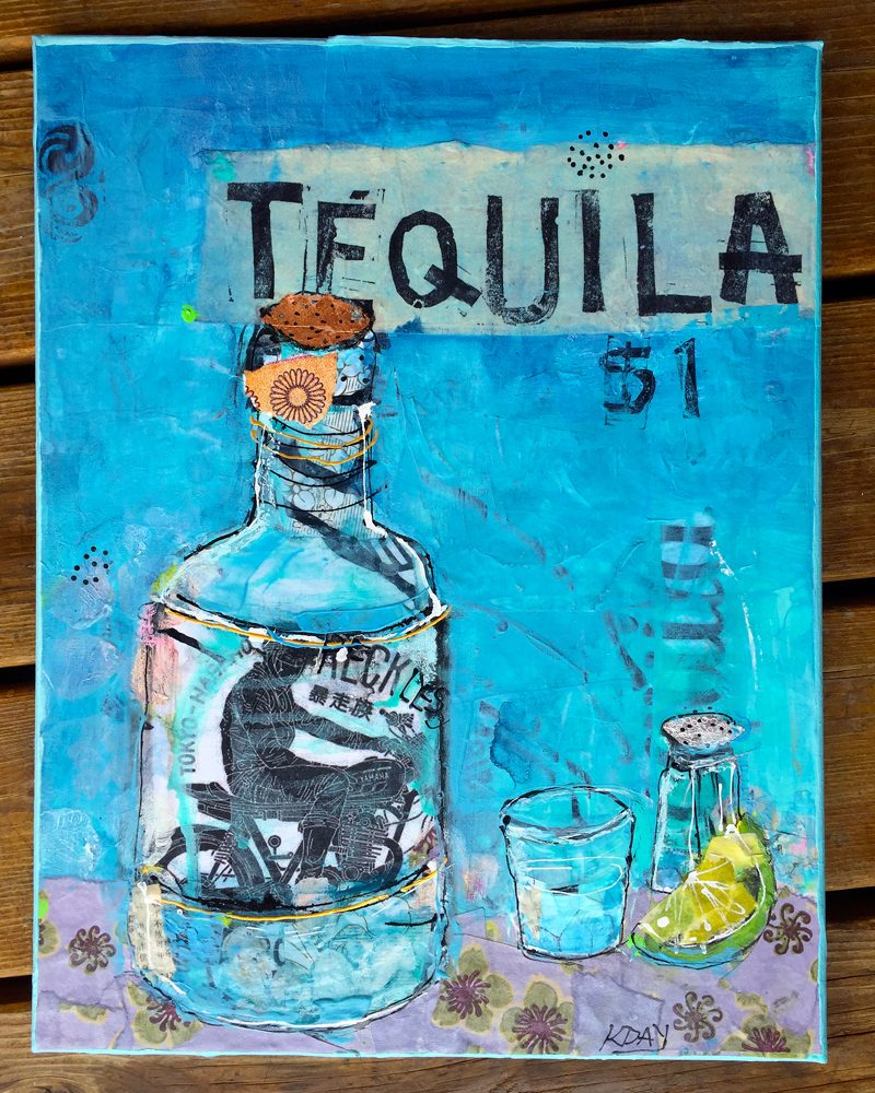 "Tequila, mixed media on canvas, 14"" x 18"", ©Kellie Day, Available"
