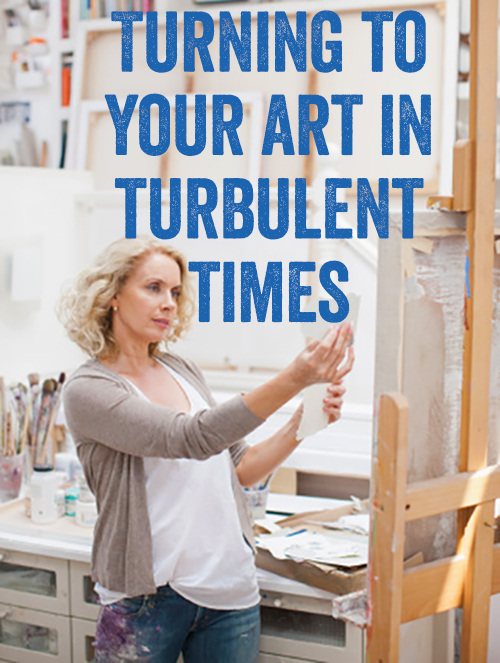 Turning to Art in Turbulent Times