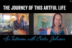 The Journey of this Artful Life – an Interview with Cristin Johnson