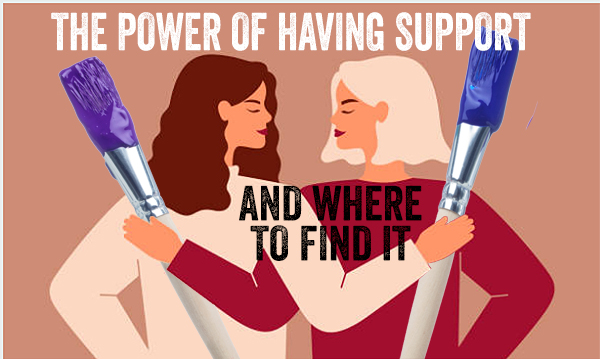 the-power-of-having-support with your art, and how to find it