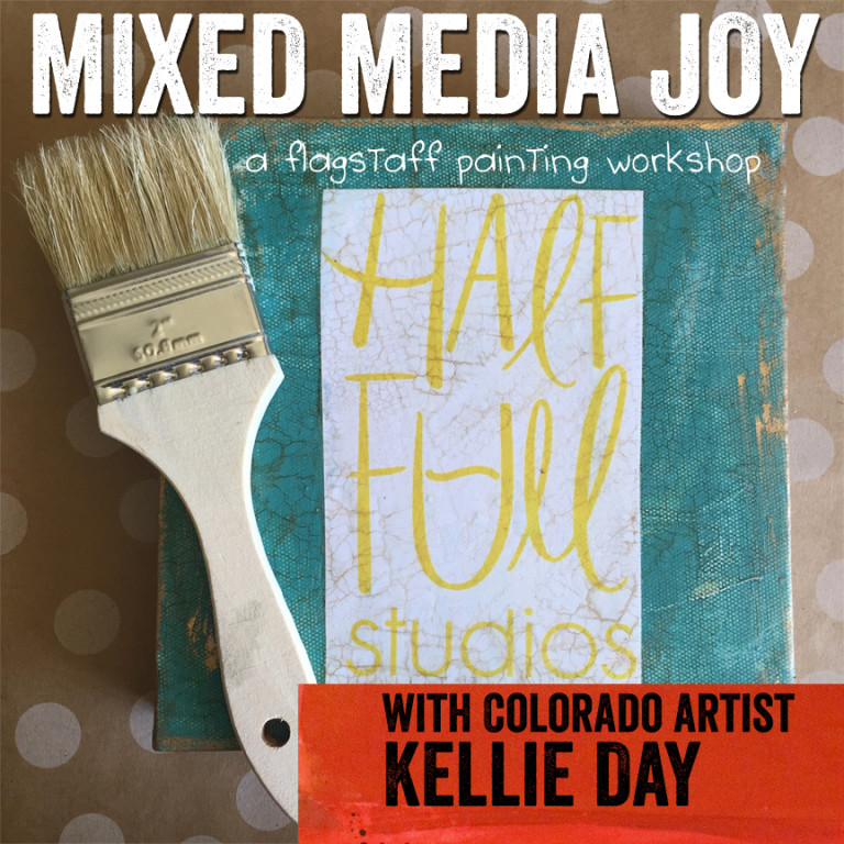 Mixed Media Joy, a Flagstaff Painting Workshop with Kellie Day